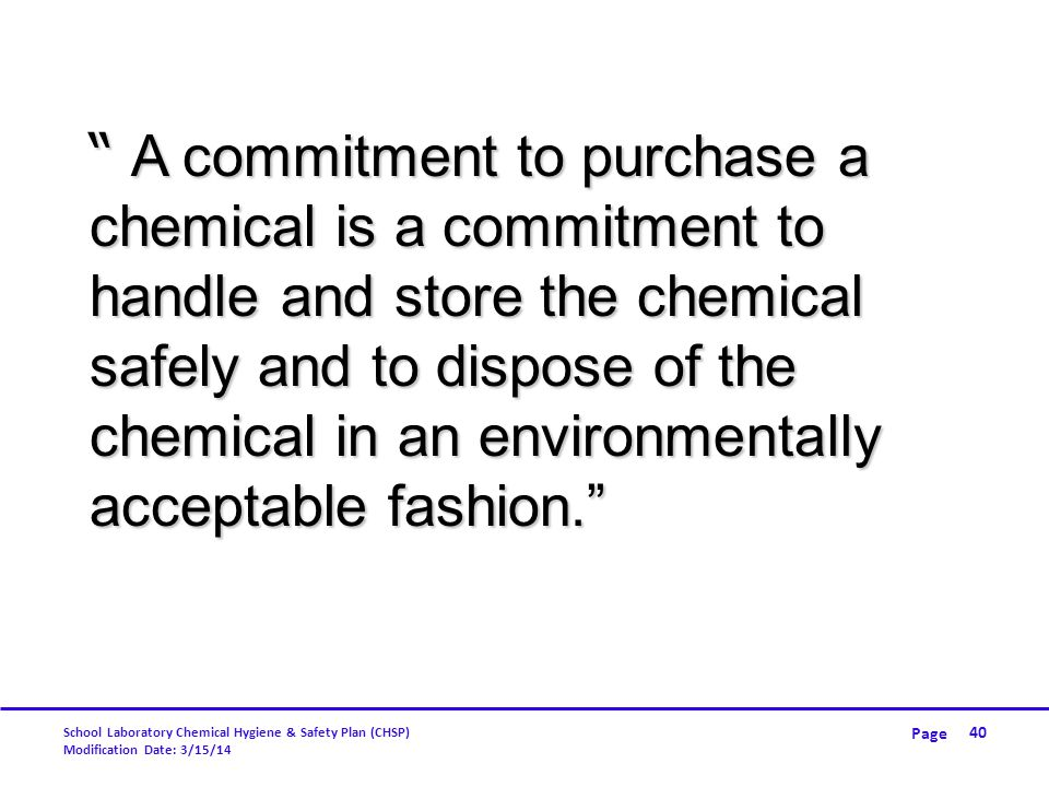 A commitment to purchase a chemical is a commitment to handle and store the chemical safely and to dispose of the chemical in an environmentally