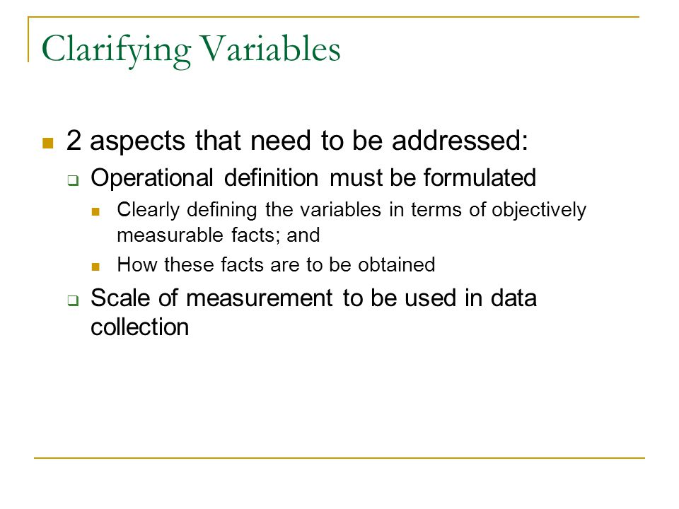 Clarifying Variables 2 aspects that need to be addressed:
