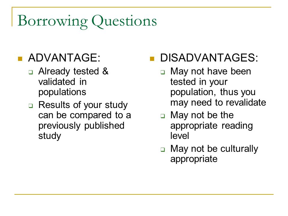 Borrowing Questions ADVANTAGE: DISADVANTAGES: