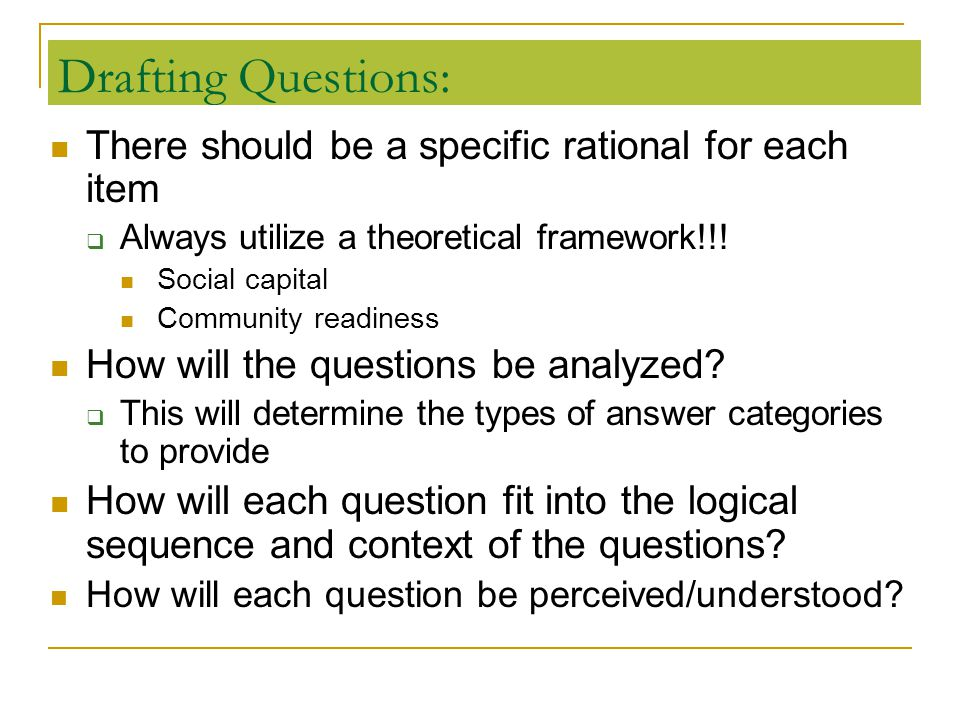 Drafting Questions: There should be a specific rational for each item