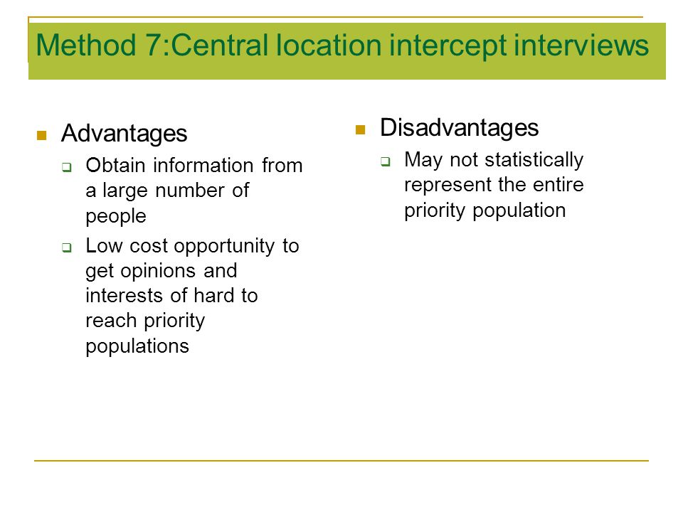 Method 7:Central location intercept interviews