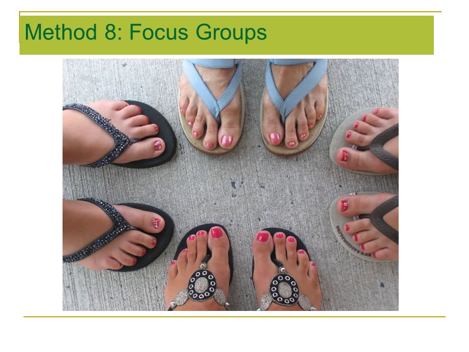 Method 8: Focus Groups
