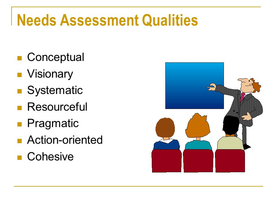 Needs Assessment Qualities