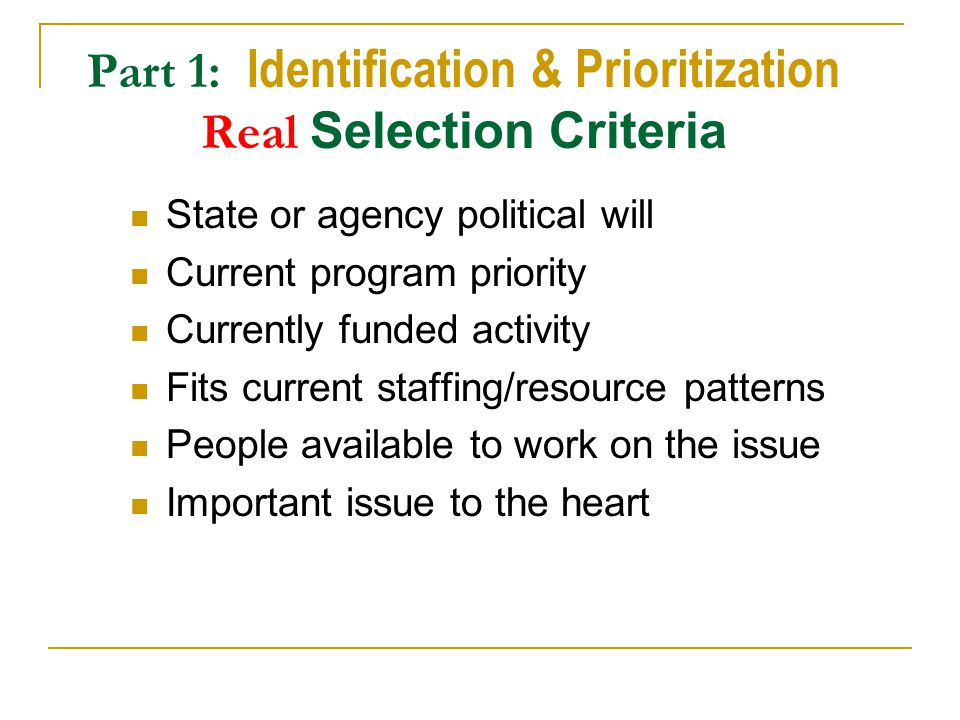 Part 1: Identification & Prioritization Real Selection Criteria