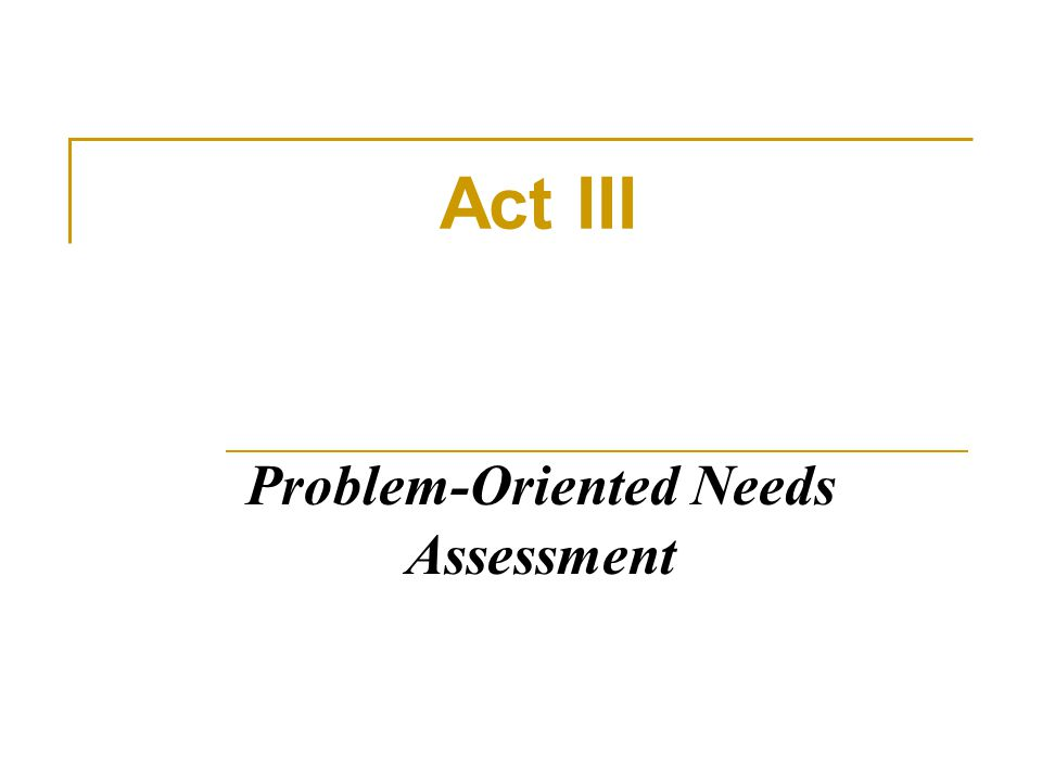 Problem-Oriented Needs Assessment