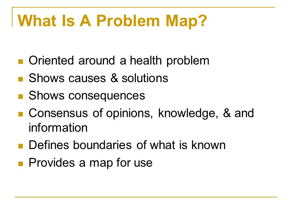 What Is A Problem Map Oriented around a health problem