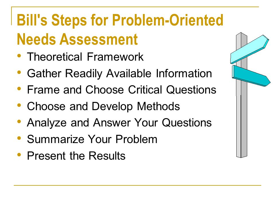Bill s Steps for Problem-Oriented Needs Assessment