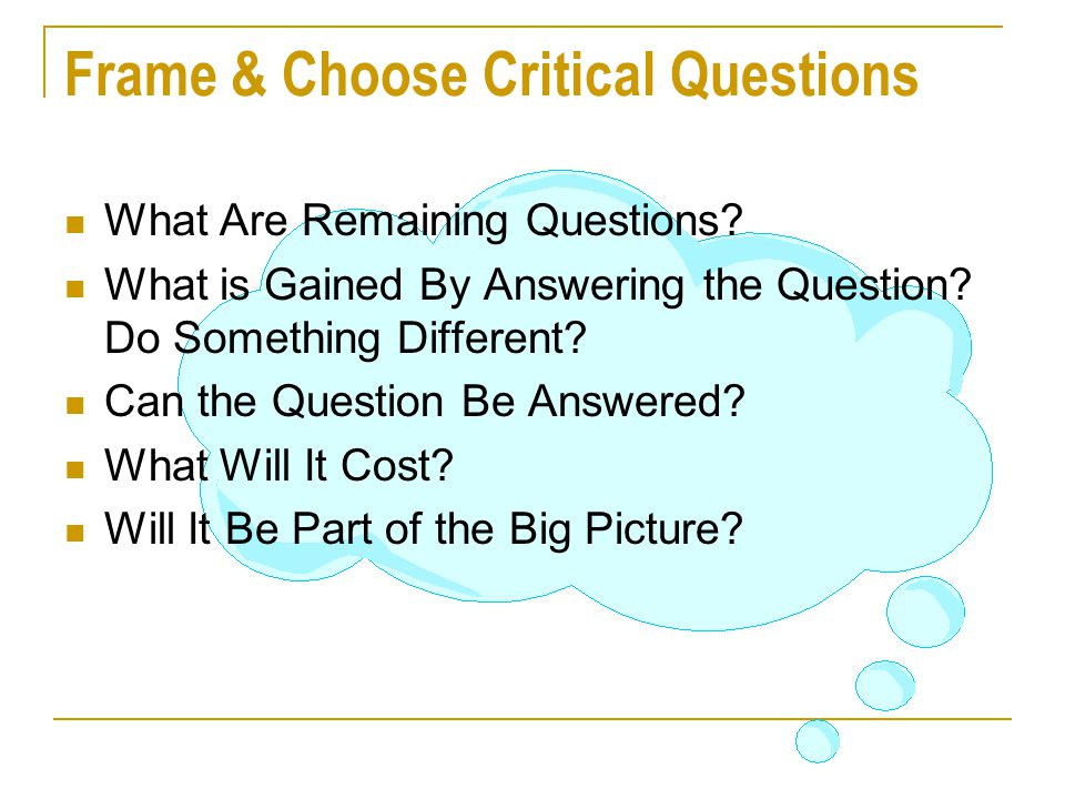 Frame & Choose Critical Questions