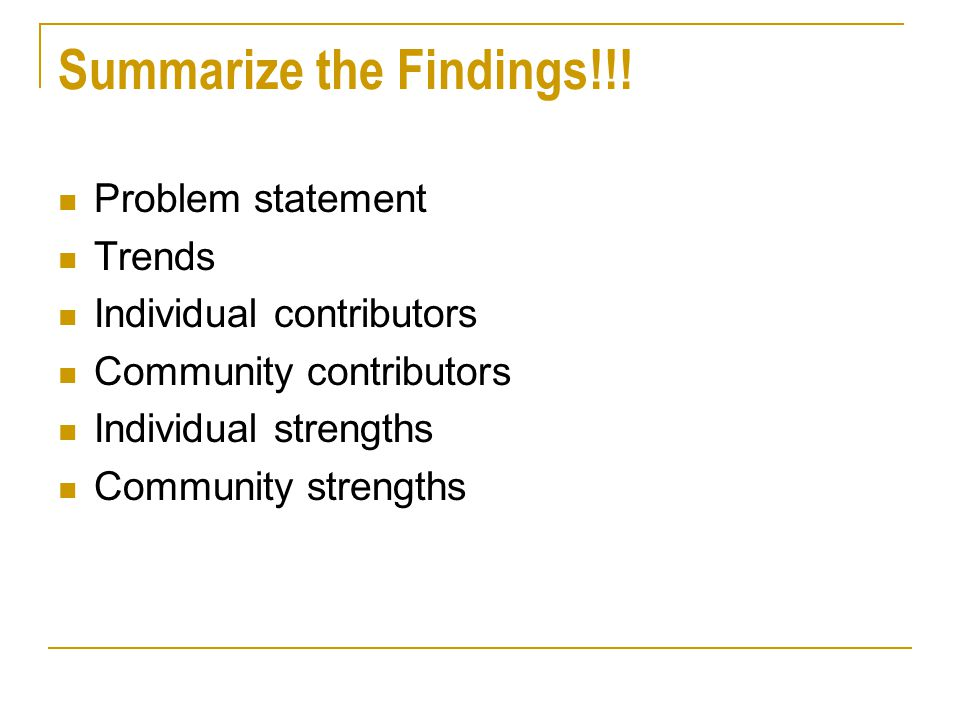 Summarize the Findings!!!