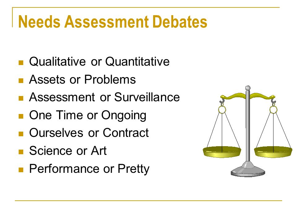Needs Assessment Debates