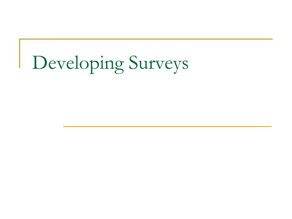 Developing Surveys