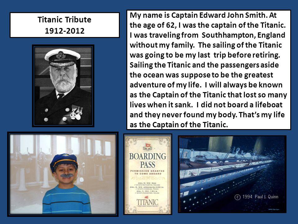 My name is Captain Edward John Smith