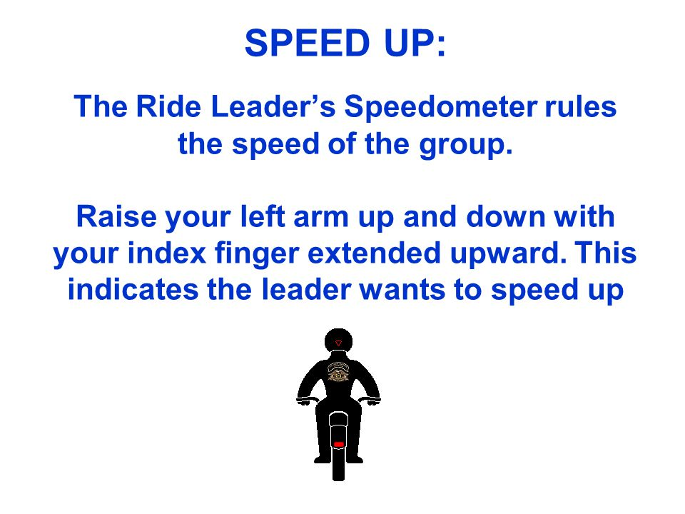 SPEED UP: The Ride Leader's Speedometer rules the speed of the group