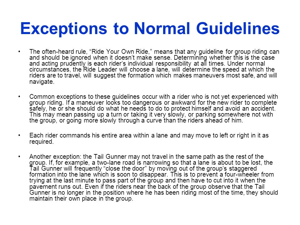 Exceptions to Normal Guidelines