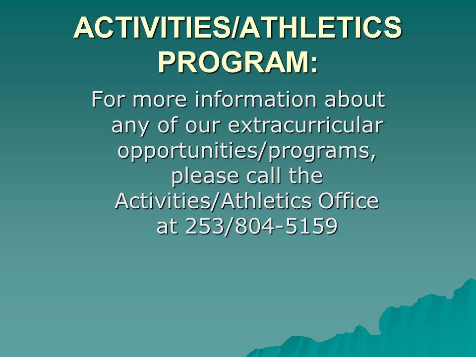 ACTIVITIES/ATHLETICS PROGRAM: