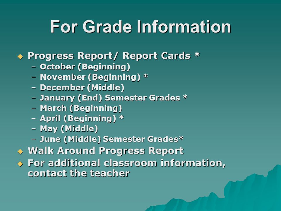 For Grade Information Progress Report/ Report Cards *