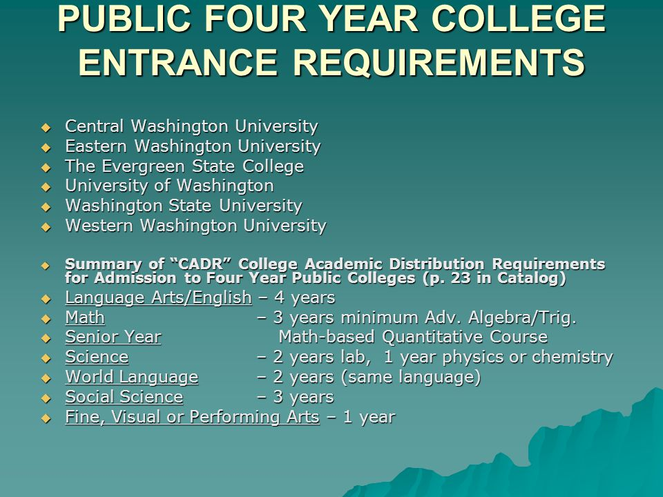 PUBLIC FOUR YEAR COLLEGE ENTRANCE REQUIREMENTS