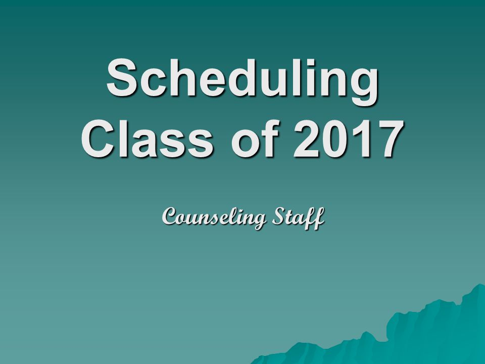 Scheduling Class of 2017 Counseling Staff