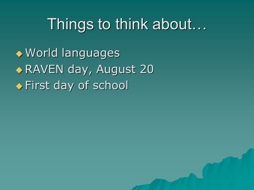 Things to think about… World languages RAVEN day, August 20