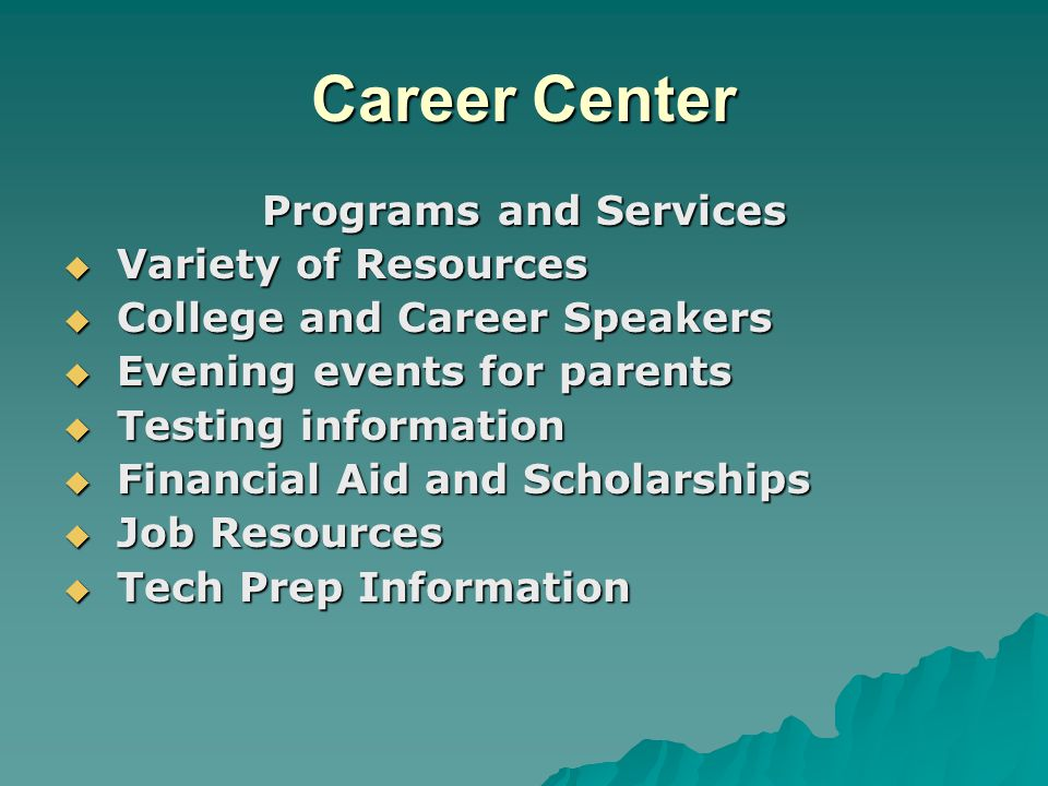 Career Center Programs and Services Variety of Resources