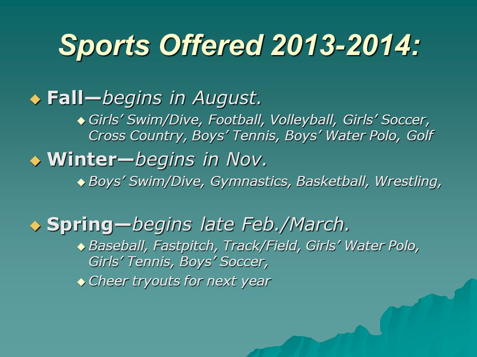Sports Offered 2013-2014: Fall—begins in August. Winter—begins in Nov.