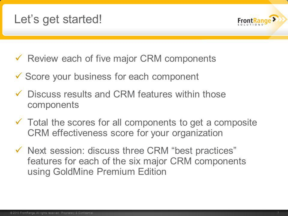Let's get started! Review each of five major CRM components