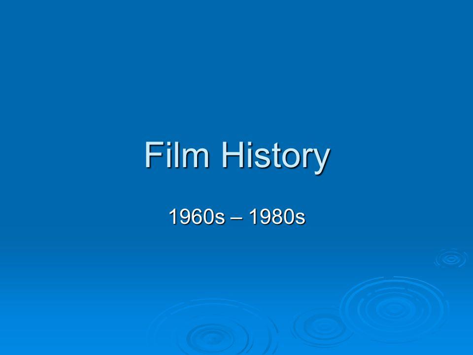 Film History 1960s – 1980s
