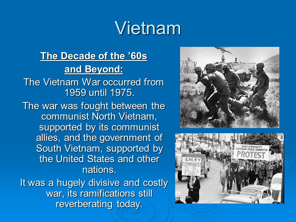 The Vietnam War occurred from 1959 until 1975.