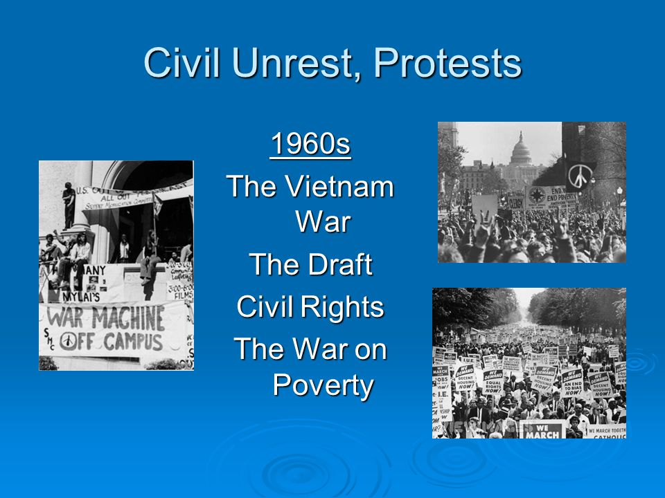 Civil Unrest, Protests 1960s The Vietnam War The Draft Civil Rights