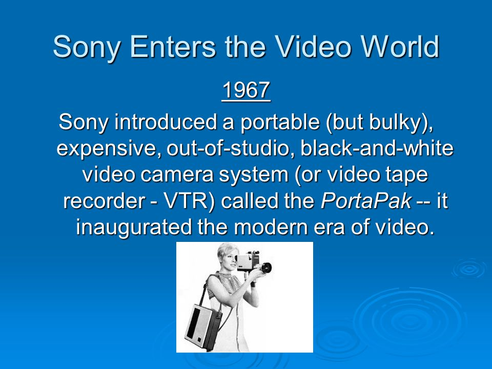 Sony Enters the Video World