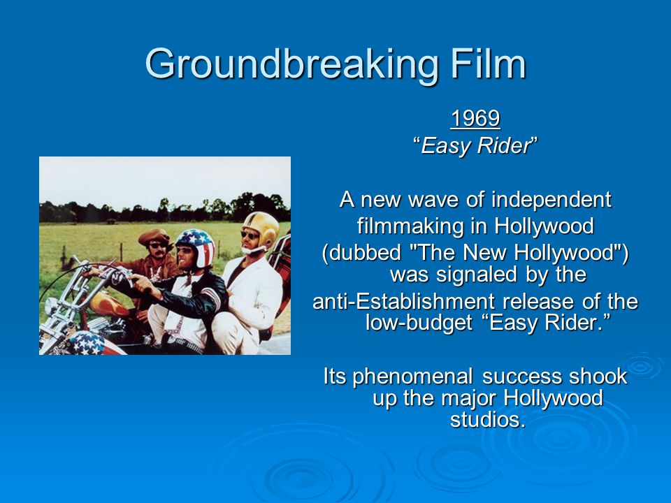 Groundbreaking Film 1969 Easy Rider A new wave of independent