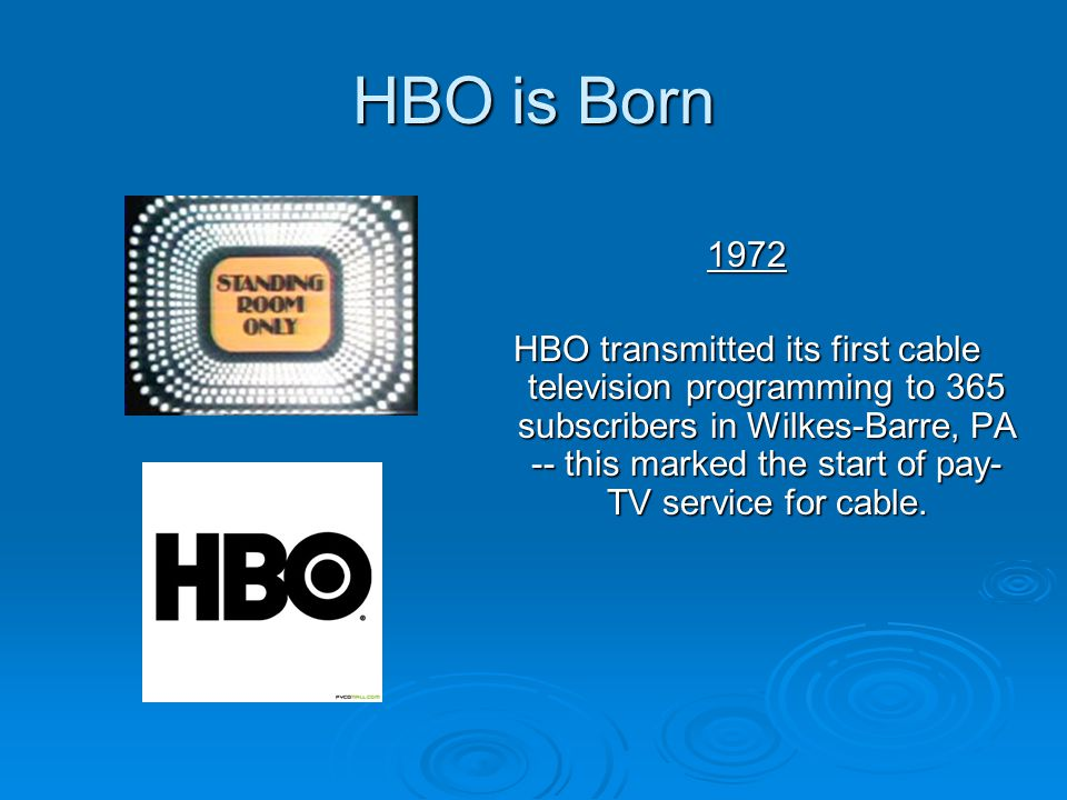 HBO is Born 1972.