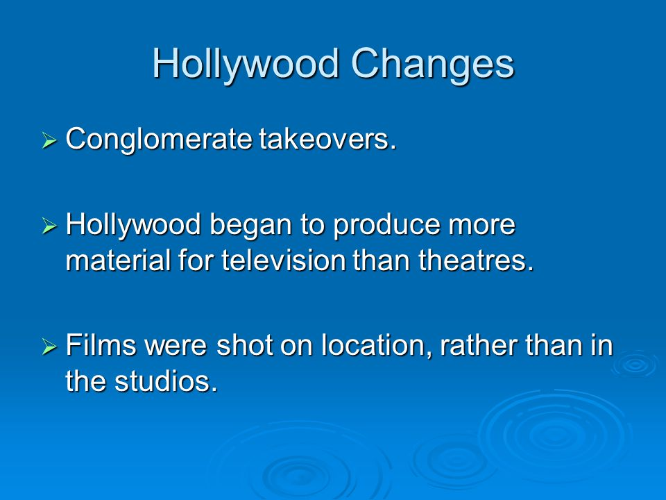 Hollywood Changes Conglomerate takeovers.