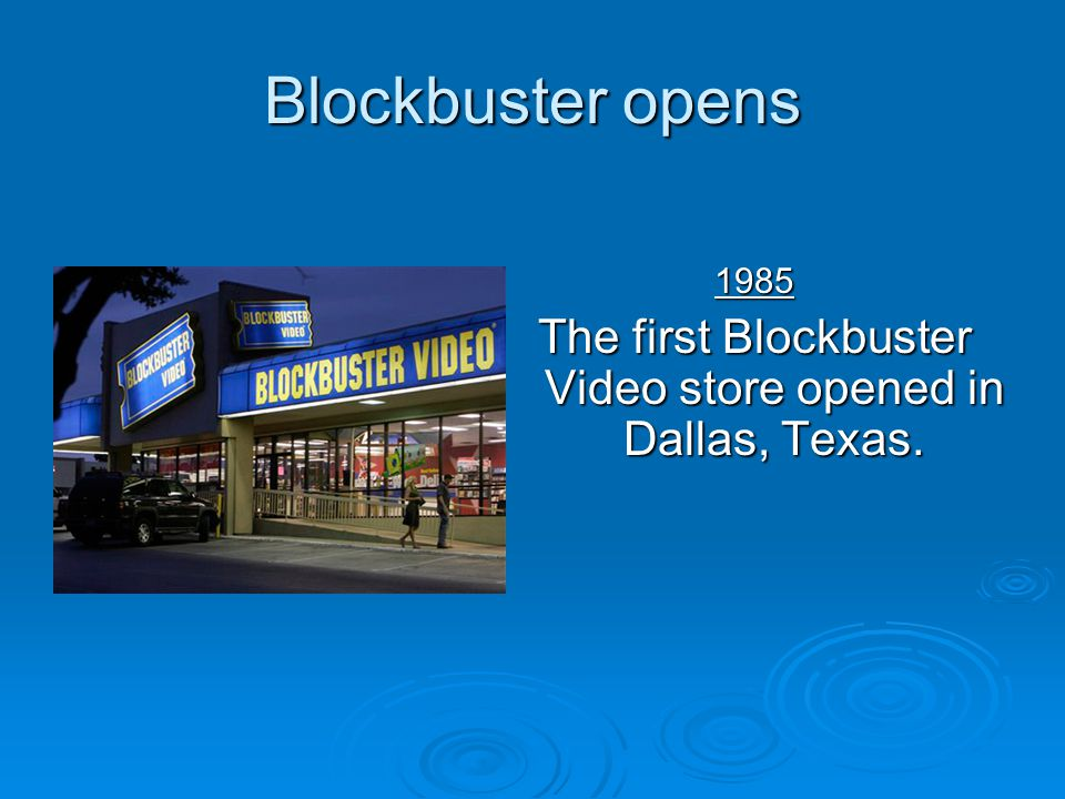 The first Blockbuster Video store opened in Dallas, Texas.