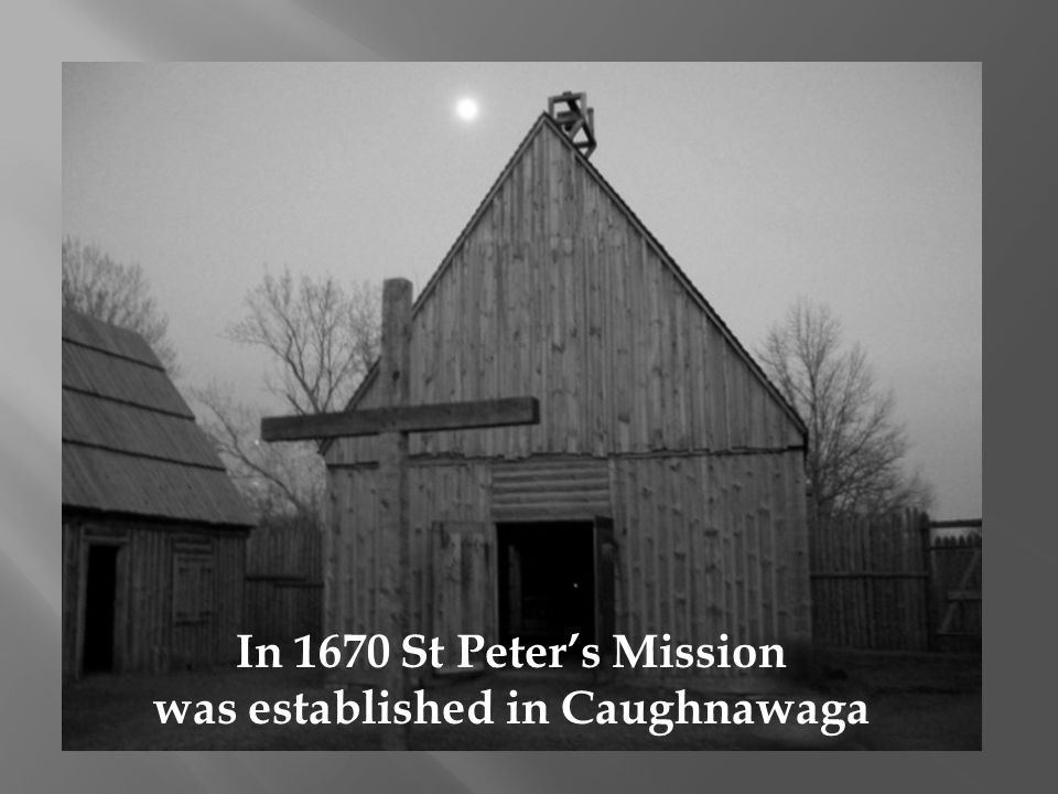 was established in Caughnawaga