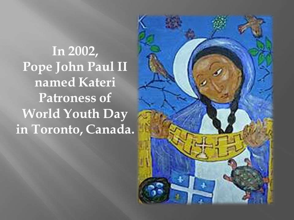 Pope John Paul II named Kateri