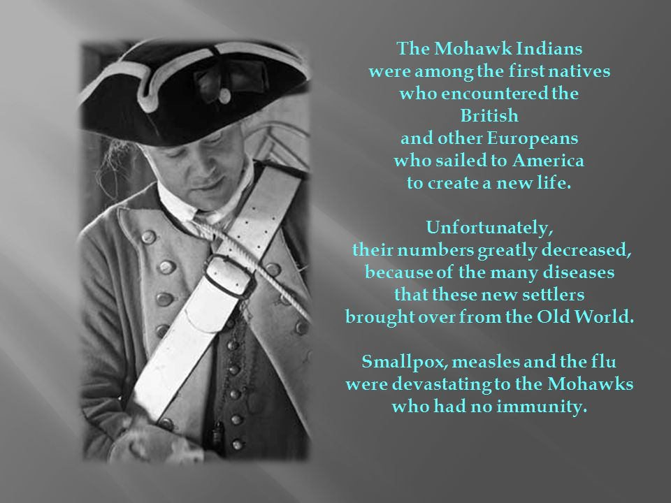 were among the first natives who encountered the British