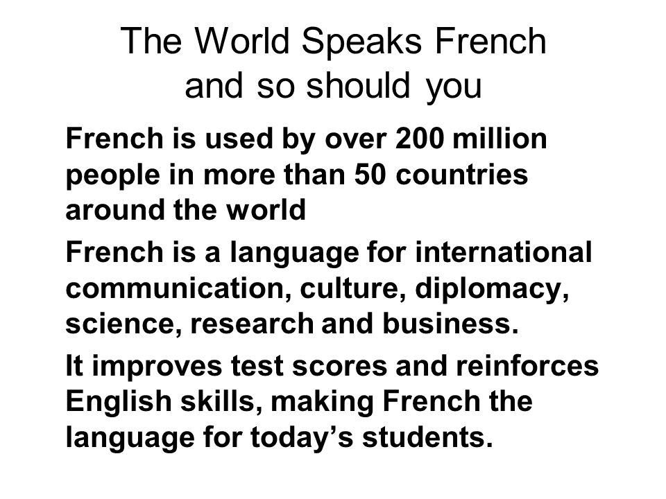 The World Speaks French and so should you