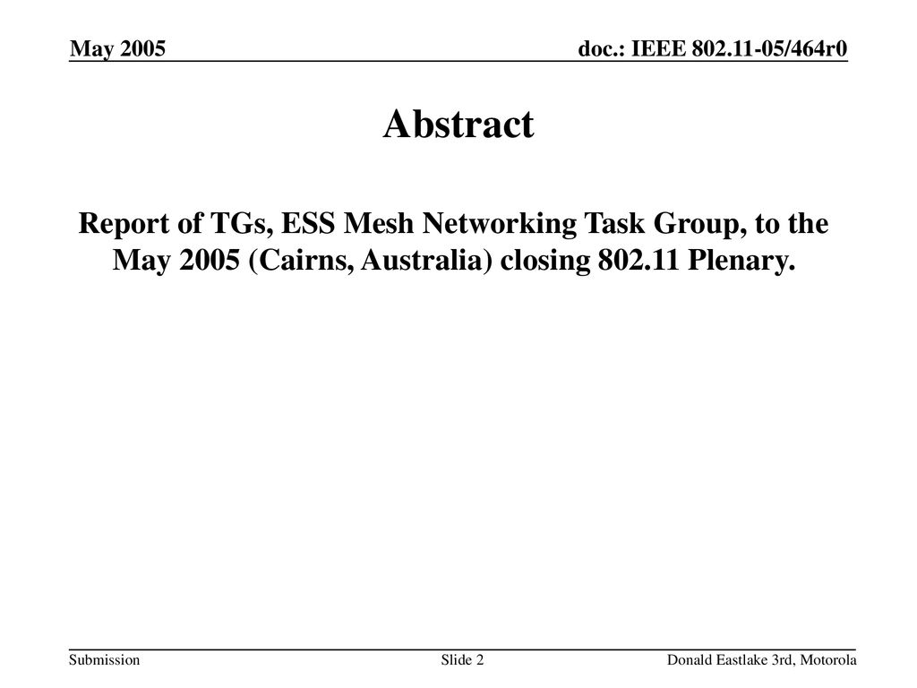Month Year doc.: IEEE /464r0. May Abstract.