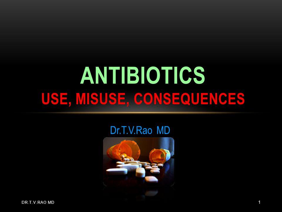 ANTIBIOTICS USE, MISUSE, consequences