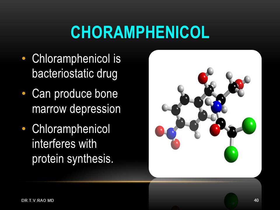 Choramphenicol Chloramphenicol is bacteriostatic drug