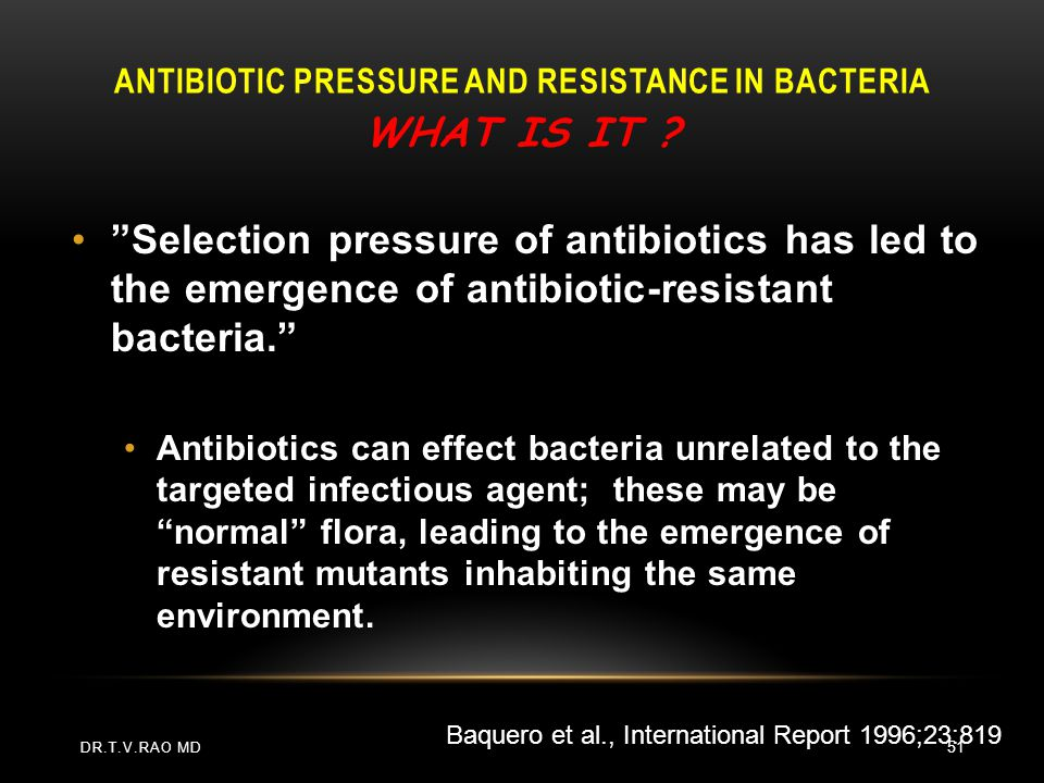 Antibiotic Pressure and Resistance in Bacteria What is it