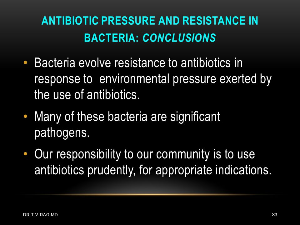 Antibiotic Pressure and Resistance in Bacteria: Conclusions