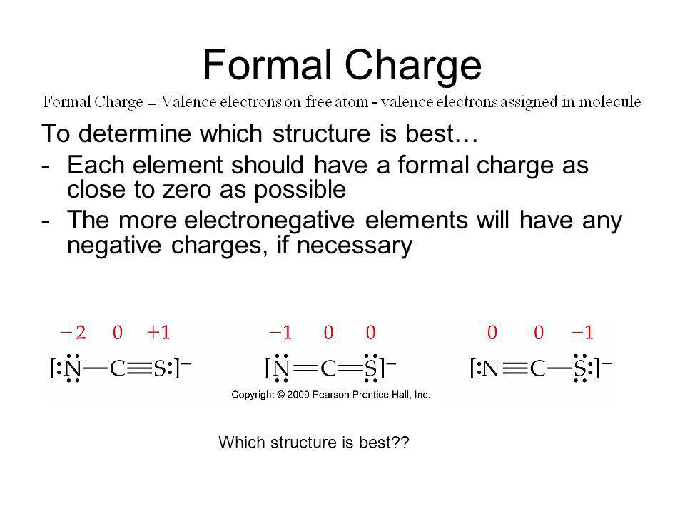 Formal Charge To determine which structure is best…