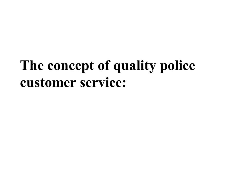 The concept of quality police customer service: