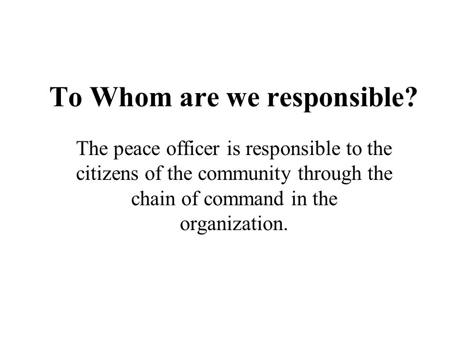 To Whom are we responsible