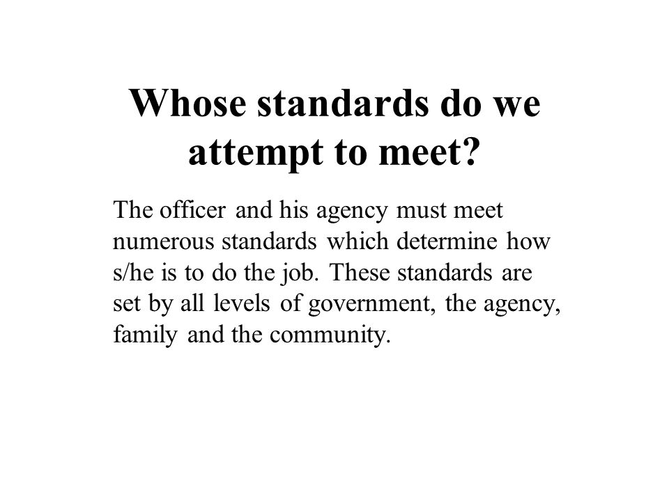 Whose standards do we attempt to meet