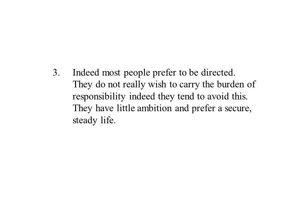 3. Indeed most people prefer to be directed