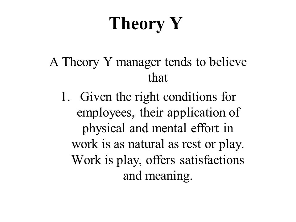 A Theory Y manager tends to believe that