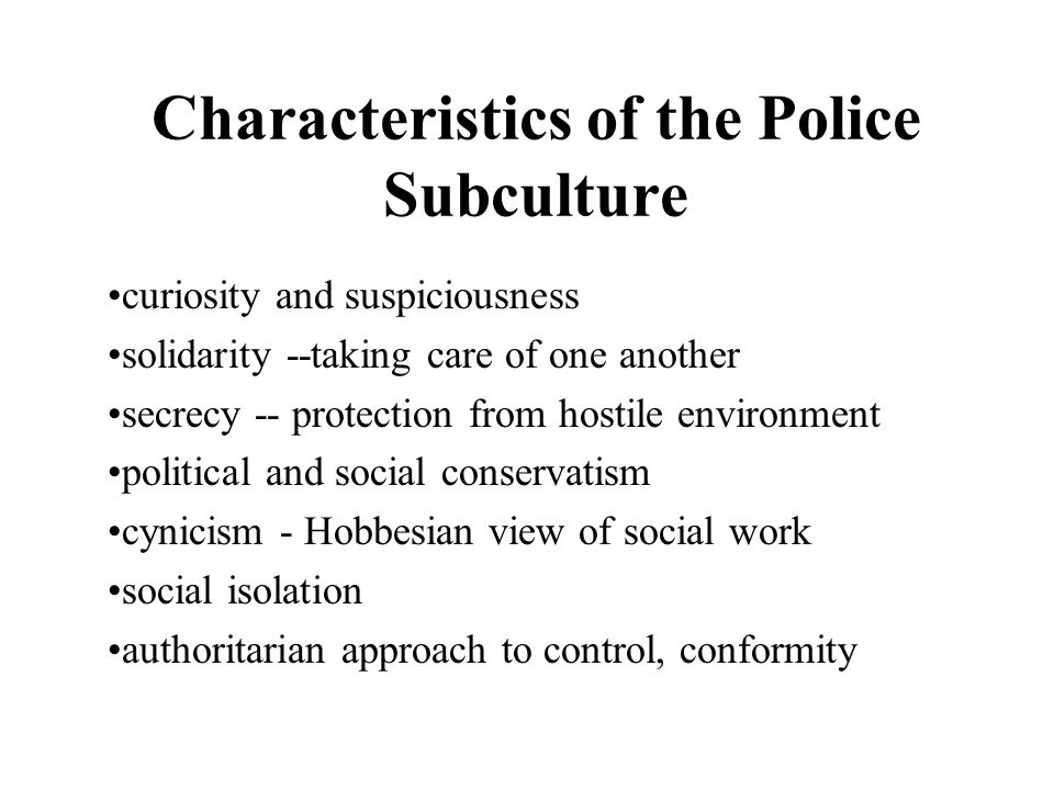 Characteristics of the Police Subculture